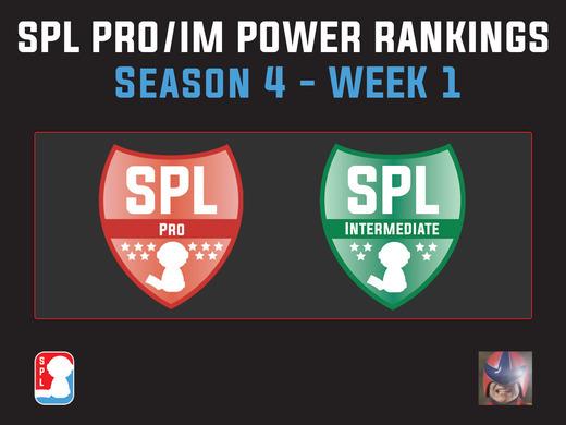 SPL S4 Pro/IM Power Rankings - Week 1