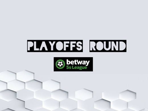 Betway5sleague PlayOffs Stage.