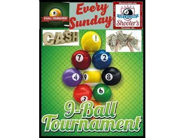 EVERY Sunday Sign up before 6pm  9 Ball Tournament