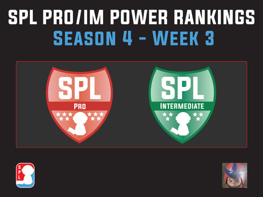 SPL S4 Pro/IM Power Rankings - Week 3
