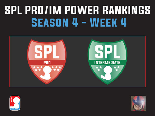 SPL S4 Pro/IM Power Rankings - Week 4